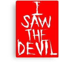 I SAW THE DEVIL Canvas Print