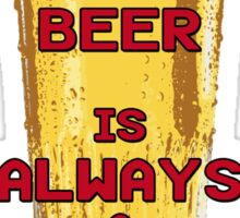 Beer is always a solution! Sticker