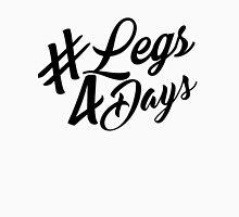 Naomi Smalls - Legs 4 Days Unisex T-Shirt