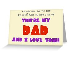 Father's Day - You're my dad and i love you Greeting Card