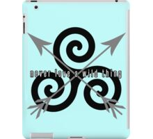 Never Love A Wild Thing iPad Case/Skin