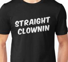 STRAIGHT CLOWNIN Unisex T-Shirt