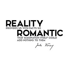 reality is romantic - jules verne Photographic Print