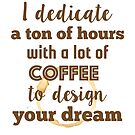 Design and coffee to design your dream by Gudrun Eckleben