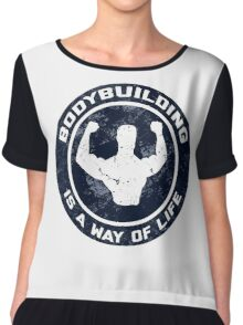 Bodybuilding Is A Way Of Life Chiffon Top