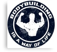 Bodybuilding Is A Way Of Life Canvas Print