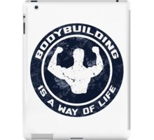 Bodybuilding Is A Way Of Life iPad Case/Skin