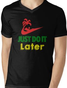 Just Do It Later Mens V-Neck T-Shirt