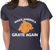 Make America Grate Again Womens Fitted T-Shirt