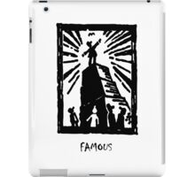 Famous, or nearly famous? iPad Case/Skin