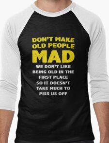 DON'T MAKE OLD PEOPLE MAD Men's Baseball ¾ T-Shirt