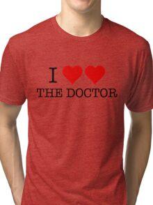 I Love Love The Doctor Tri-blend T-Shirt