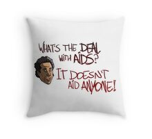What's The Deal With AIDS? Throw Pillow