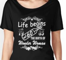 Life begins at 60 years old 1985 THE BIRTH OF WONDER WOMAN Women's Relaxed Fit T-Shirt
