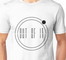 Out Of It Unisex T-Shirt