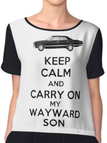 Keep Calm and Carry On My Wayward Son Chiffon Top