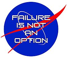 Failure is not an Option Photographic Print