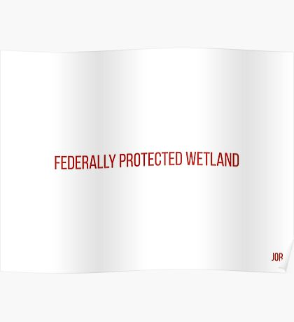 Federally Protected Wetland  Poster