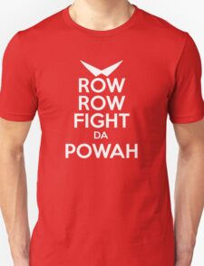 ROW ROW, FIGHT DA POWAH! Unisex T-Shirt