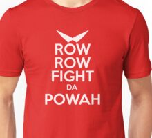 ROW ROW, FIGHT DA POWAH! Unisex T-Shirt