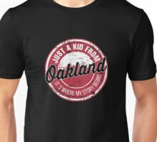 JUST A KID FROM OAKLAND IT'S WHERE MY STORY BEGINS Unisex T-Shirt