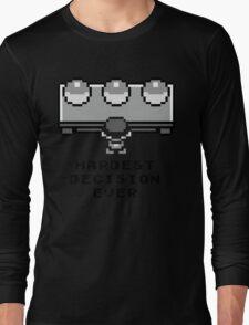 Hardest decision ever Long Sleeve T-Shirt
