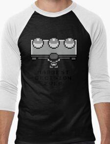 Hardest decision ever Men's Baseball ¾ T-Shirt