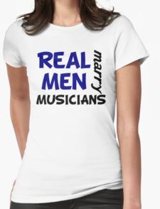 Real Men Marry Musicians Womens Fitted T-Shirt