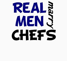 Real Men Marry Chefs Unisex T-Shirt
