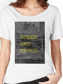 SOBER AND PROUD Women's Relaxed Fit T-Shirt