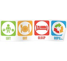 LIFT, EAT, SLEEP, REPEAT Poster