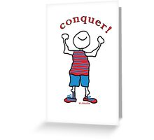conquer! Greeting Card