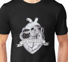 True Love Dies Unisex T-Shirt