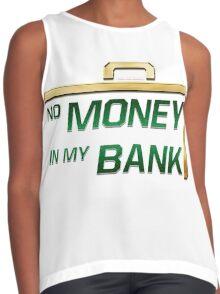 No Money in My Bank Contrast Tank