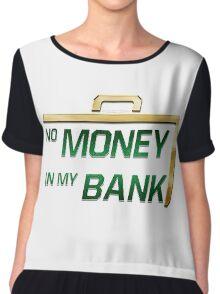 No Money in My Bank Women's Chiffon Top