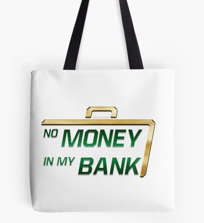 No Money in My Bank Tote Bag