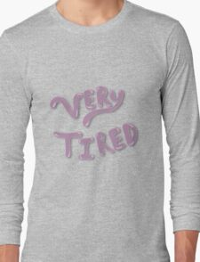 Very Tired Long Sleeve T-Shirt