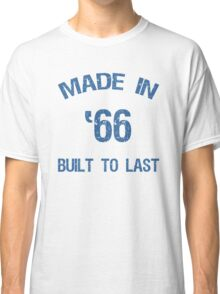 1966 Built To Last Classic T-Shirt
