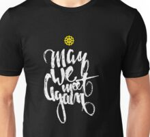 The 100: May we meet again (w) Unisex T-Shirt