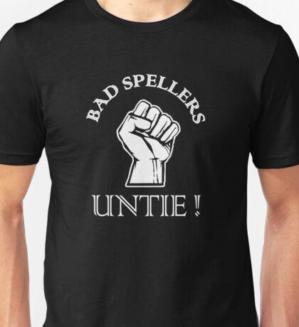 Bad Spellers Untie Unisex T-Shirt