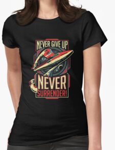 Never Give Up Surrender Womens Fitted T-Shirt