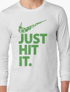 Just Hit It  Long Sleeve T-Shirt