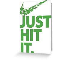 Just Hit It  Greeting Card