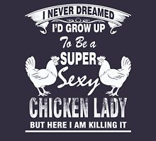 Super sexy chicken lady official Unisex T-Shirt