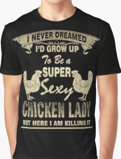 Super sexy chicken lady official - special Graphic T-Shirt