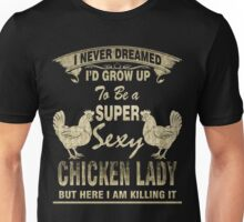 Super sexy chicken lady official - special Unisex T-Shirt