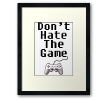 dont hate the game Framed Print