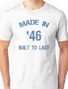 1946 Built To Last Unisex T-Shirt