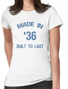 1936 Built To Last Womens Fitted T-Shirt