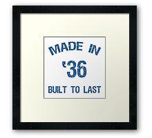 1936 Built To Last Framed Print